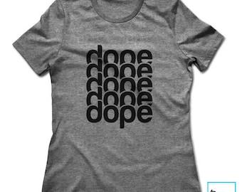 Dope 5x | Dope Shirt | Funny Tshirts | Sarcasm | Sarcastic Tshirt | Cool Shirt | Birthday Gift | Graphic Tee | Womens Tshirt