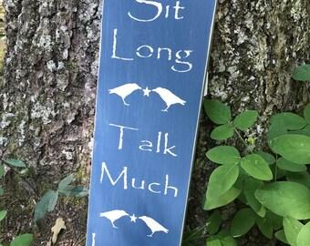 """Handmade Wooden Sign """"Sit Long-Talk Much-Laugh Often"""""""