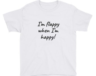I'm flappy when I'm happy- Youth Short Sleeve Autism T-Shirt