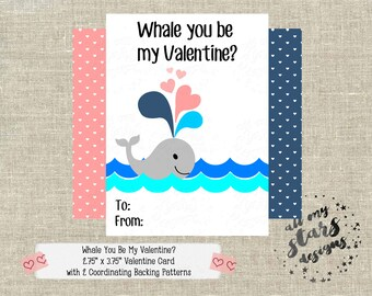 Whale You Be My Valentine? - Kid's Classroom Valentine Cards | Instant Download | Coordinating Backing Pattern Included