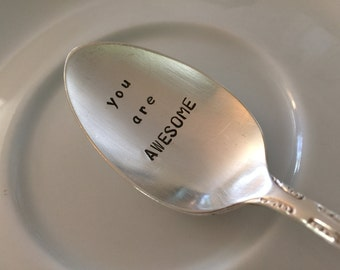 You Are Awesome  vintage silverware hand stamped  teaspoon,