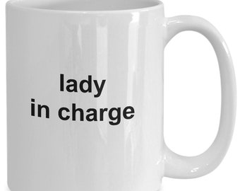 Lady in charge - coffee mug gift for her