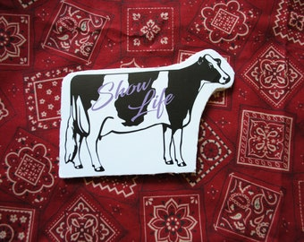 Show Life|Show Heifer|Dairy|FFA|4H|Cattle|Decal