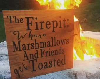 Firepit wooden sign, Campfire wooden sign, Outdoor decor, Marshmallows and Friends get toasted, Outdoor Wooden Sign,