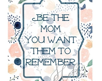 Inspirational Quote for Mom | Digital Download