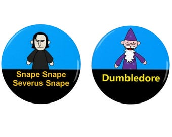 Severus Snape (Dumbledore!)-  Badge/Magnet -Set -  Youtube - Harry Potter Badges/Magnets - Quotes - Funny - Video