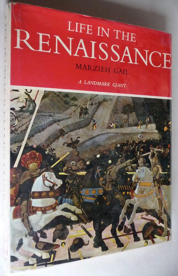 Life in the Renaissance by Marzieh Gail 1969 - Hardcover HC w/ Dust Jacket DJ - Europe History Culture