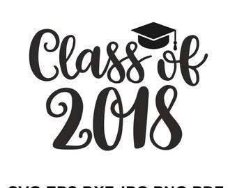 Class of 2018 Graduate svg, Grad SVG ,Graduation Cap SVG, Graduation Svg Cut file,Graduation SVG, Silhouett svg, dxf, png, pdf, eps