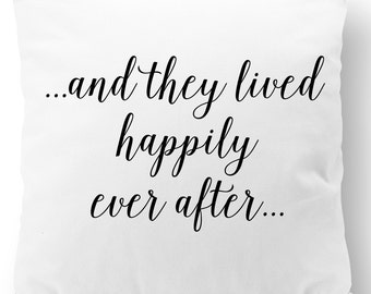 And they lived happily ever after... Pillow Cover