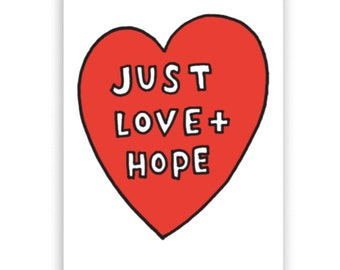 Just Love & Hope A5 Print
