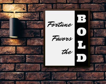 Wall Art Print| Fortune Favors the Bold| Instant Download|  Printable Art| Printable Quotes| Motivational| Wall Decor