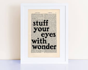 stuff your eyes with wonder, Ray Bradbury Quote Print, Fahrenheit 451, literary quotes, quote prints