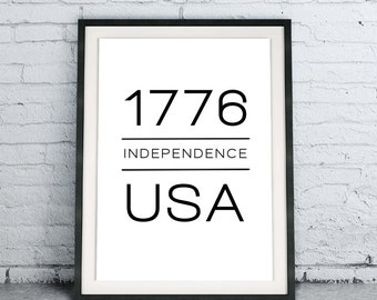 1776 Independence USA, 4th of July, Independence Day, Scandinavian black and white modern home decor, Instant Download DIY Quote Art Print