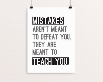 Mistakes Teach You / Inspirational Art / Quote / Print 8 x 10