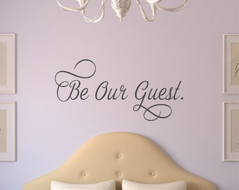 Be Our Guest Wall Decal - Vinyl Wall Decals - Home Decor Wall Decals - Decals