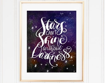 Stars Can't Shine Without Darkness, Stars Quote, Digital Prints, Hand Lettered Art, For The Home, Inspiring Quote Art, Galaxy Print