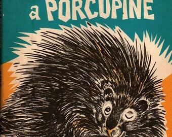 Nobody Scares a Porcupine - Jean Horton Berg - Robert L. Jefferson - 1969 - Vintage Kids Book