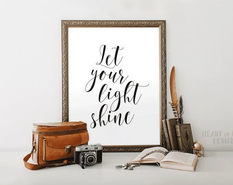 Printable art Let your light shine printable art Simple black and white nursery quote print Toddler room Inspirational quote print Shine on