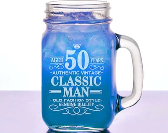 50th Birthday Gift for Him 16 Oz Mason Jar Happy Birthday Classic Man 50 40 Years Design Mug for Husband, Men, Man, Birthday Celebration