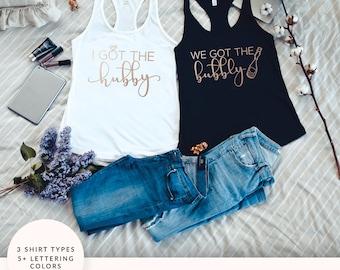 Bachelorette Party Tanks, I Got The Hubby Shirt, We Got the Bubbly Shirt, Bachelorette Party Shirts, Funny Bachelorette Shirts