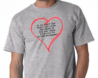 Mother's Day - If at First You Don't Succeed - Try it Mom's Way T-Shirt