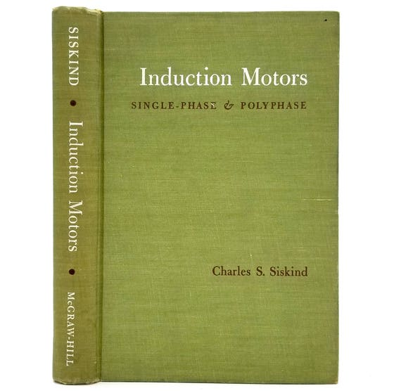 Induction Motors: Single-Phase & Polyphase by Charles S. Siskind 1958 Hardcover HC McGraw Hill