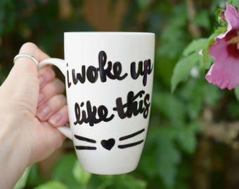 "Cat Mug ""I Woke Up Like This"" Funny Cat Mug Cat Lover Cat Decor Coffee Mug"