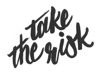 Take the Risk A4