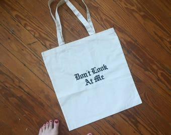 Don't Look At Me Tote