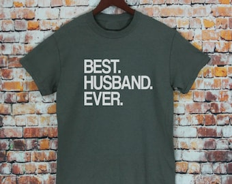 Best Husband Ever- Fathers Day Gifts, Gifts For Husband,  Birthday Gifts, Mens shirt, Anniversary Gifts, Birthday Gift, tshirt gift, Shirt.