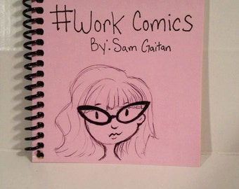 Workcomics, a collection of daily doodles and comics, by Sam Gaitan