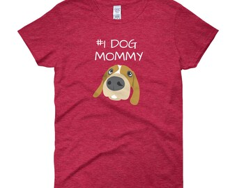 1 Dog Mommy, Dog Mom Mother's Day Gift, Women's short sleeve t-shirt Dog Lovers