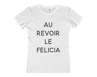 Bye Felicia Shirt, Bye Felicia, Funny Shirt, Felicia, Bye Felicia Tshirt, Funny Tshirt, Clothing, Shirt, Bye Felicia Tee, Felicia Shirt