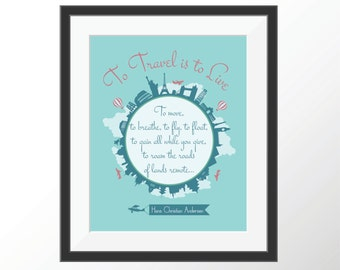 Travel Quote Art Poster To Travel is to Live Graduation Gift for Traveler Going Away Gift College Dorm Decor Motivational Quote Print