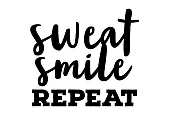 Sweat Smile Repeat Decal | Sweat, Smile, Repeat, Workout, Fitness, Gym, Motivation, Motivational Quote, Monogram, Monogram Decal