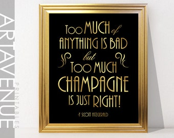Too Much Champagne Is Just Right - Printable Art Gatsby Wedding Art Deco Sign - Faux Gold digital file - ADC1