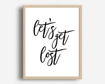 Lets Get Lost, Printable Art, Travel Poster, Inspirational Print, Instant Download, Wall Decor, Home Decor