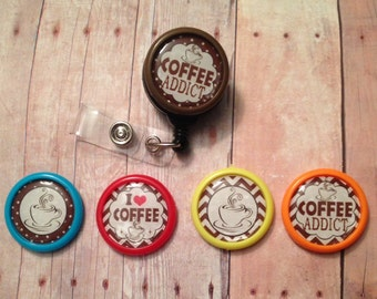Coffee addict and coffee lovers badge reel -- show your love of coffee while wearing your ID