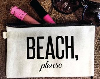 Beach Please Funny Canvas Makeup Bag, Coin Purse, Zipper Pouch, Gift, Christmas, Birthday