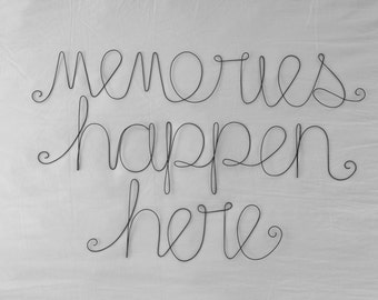 MEMORIES HAPPEN HERE Wire Word Wall Hanging Art