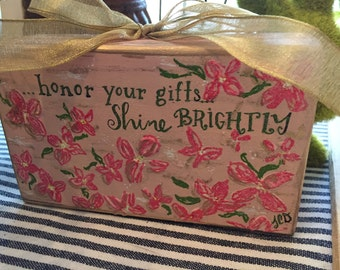 Honor your gifts, Shine brightly