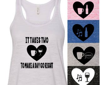 It Takes Two To Make A Day Go Right Shirt - Coffee and Wine Shirt - Funny Mom Tank Top - Coffee Lover - Wine Lover - Beer Drinker Shirt