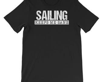 Sailing Keep Me Sane T-shirt- Sailing Dad-Shirt for Dad-Captain Dad-Sailor Shirt-Nautical T-shirt-Sailboat Shirt-Sailing Shirt-Nautical Shir