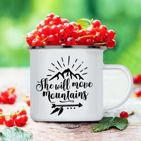 She Will Move Mountains Camp Cup - Enamel Camp Mug - Dishwasher Safe