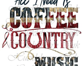 All I need is Coffee and Country Music
