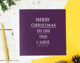 Funny Christmas Card - Christmas Card for Wife - Christmas Card for Husband - Christmas Card for Girlfriend Boyfriend -Christmas One I Love
