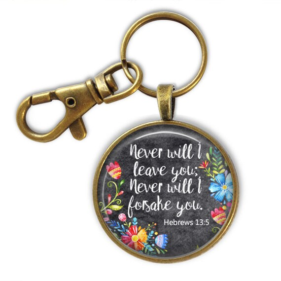 Bible Verse Key chain - Never will I leave you, never will I forsake you Hebrews 13:5