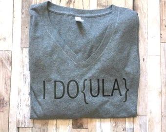 I DOULA - Womens Doula Shirt