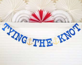 Tying the Knot Banner - Glitter 5 inch Letters with Anchor - Nautical Bachelorette Party Banner Wedding Shower Garland Anchor Decorations