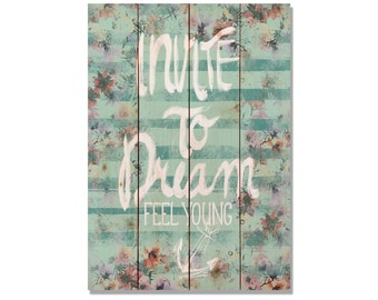 Quote Print on Wood Sign, Invite to Dream, Wall Decor. Outdoor Safe Art (WITD)